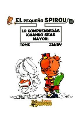 EL PEQUEÑO SPIROU 10. LO COMPRENDERAS ¡CUANDO SEAS MAYOR!