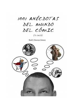 1001 ANECDOTAS DEL MUNDO DEL COMIC