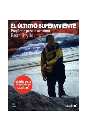 EL ULTIMO SUPERVIVIENTE: BEAR GRYLLS