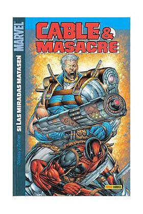 CABLE / MASACRE 01 : SI LAS MIRADAS MATASEN