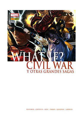 WHAT IF: CIVIL WAR Y OTRAS GRANDES SAGAS