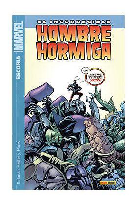 EL INCORREGIBLE HOMBRE HORMIGA 01. ESCORIA