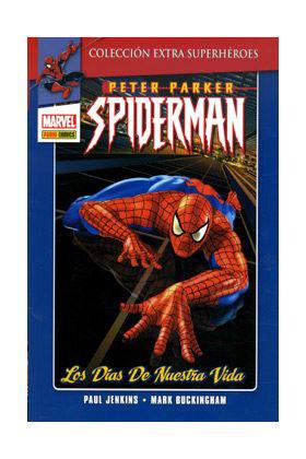 PETER PARKER SPIDERMAN 01: LOS DIAS DE NUESTRA VIDA