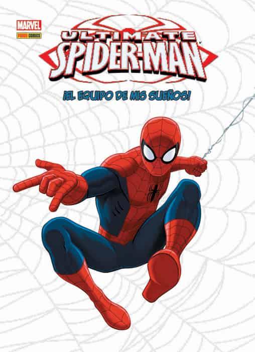 ULTIMATE SPIDER-MAN: EL EQUIPO DE MIS SUEÑOS