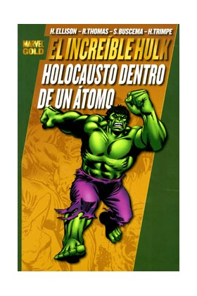 EL INCREIBLE HULK: HOLOCAUSTO DENTRO DE UN ATOMO  (MARVEL GOLD)