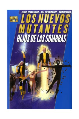 LOS NUEVOS MUTANTES: HIJOS DE LAS SOMBRAS  (MARVEL GOLD)