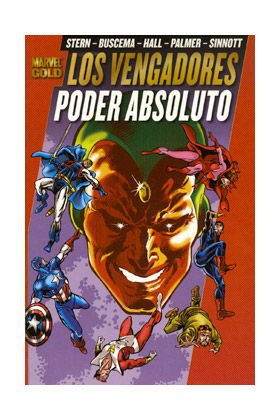 LOS PODEROSOS VENGADORES 06. PODER ABSOLUTO (MARVEL GOLD)
