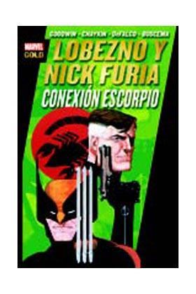 LOBEZNO Y NICK FURIA. CONEXION ESCORPIO (MARVEL GOLD)