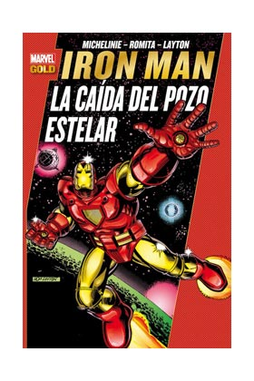 IRON MAN: LA CAIDA DEL POZO ESTELAR (MARVEL GOLD)
