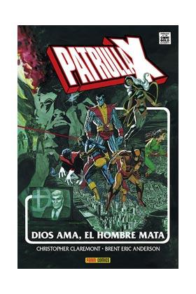 LA IMPOSIBLE PATRULLA-X. DIOS AMA, EL HOMBRE MATA  (MARVEL GOLD)