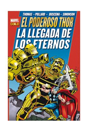 EL PODEROSO THOR: LA LLEGADA DE LOS ETERNOS  (MARVEL (MARVEL GOLD)
