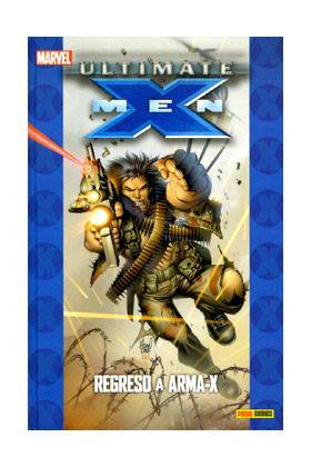 ULTIMATE X-MEN 02. REGRESO A ARMA-X  (COLECCIONABLE ULTIMATE 5)