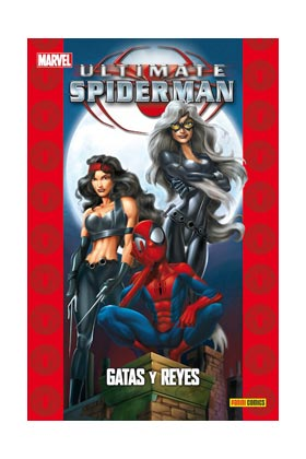 ULTIMATE SPIDERMAN 11. GATAS Y REYES  (COLECCIONABLE ULTIMATE 25)