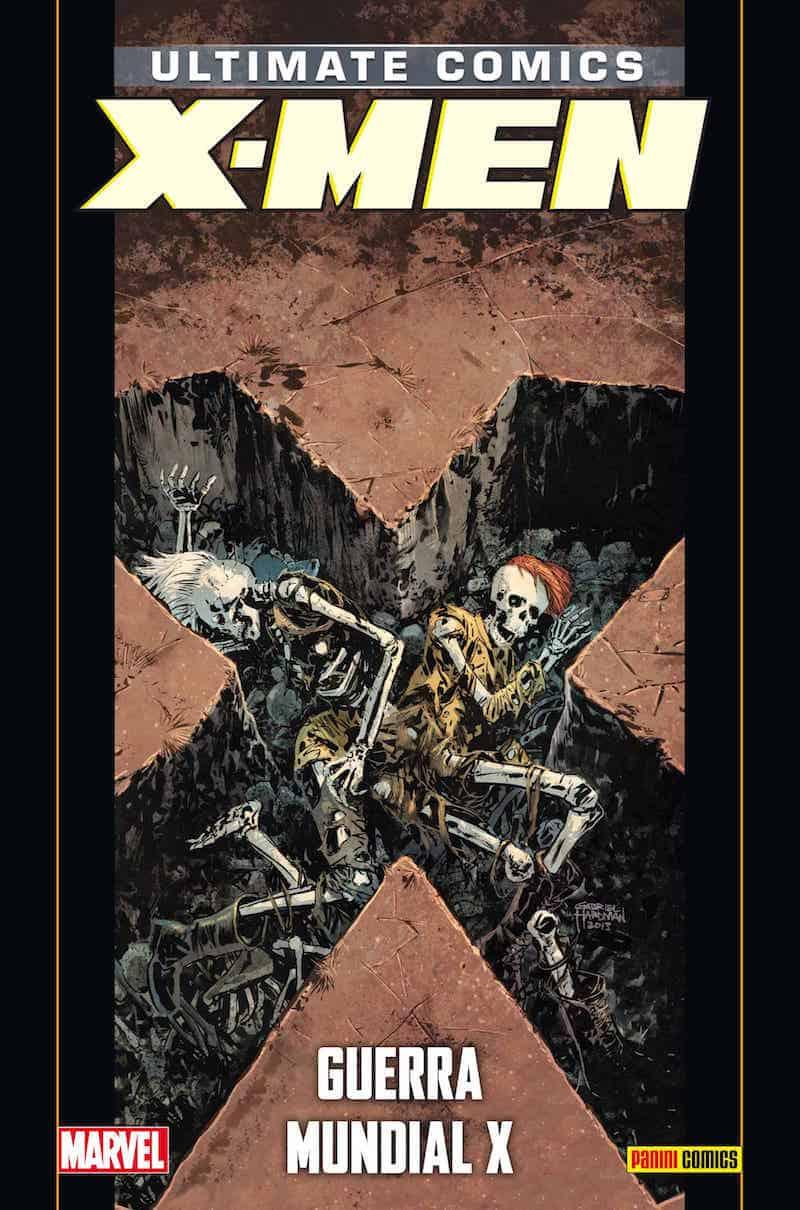 ULTIMATE X-MEN 21:GUERRA MUNDIAL X