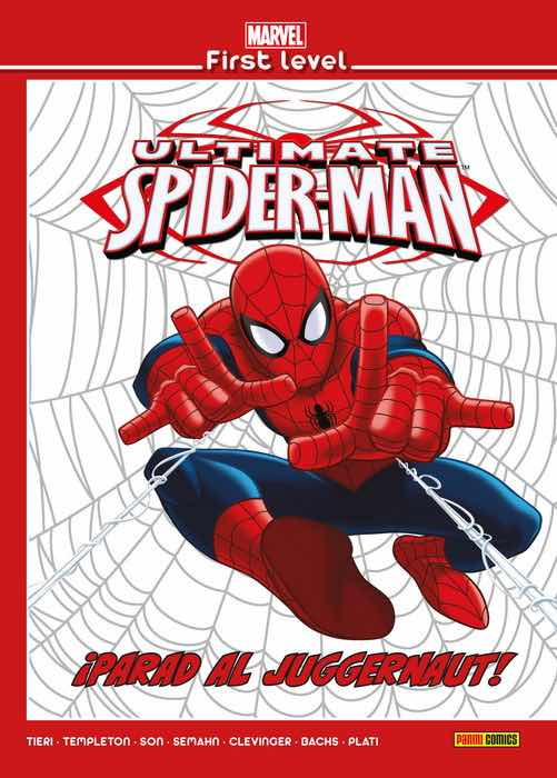 MARVEL FIRST LEVEL 09. ULTIMATE SPIDERMAN: ¡PARAD AL JUGGERNAUT!