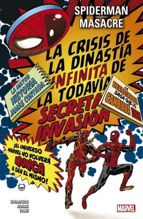 SPIDERMAN / MASACRE: LA CRISIS DE LA DINASTIA INFINITA DE LA TODAVIA SECRETA INVASION