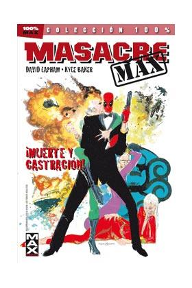 MASACRE MAX 03. ¡MUERTE Y CASTRACION!