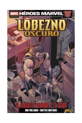 LOBEZNO OSCURO 06. EL ORGULLO PRECEDE A LA CAIDA