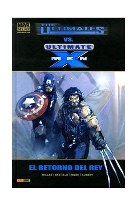 THE ULTIMATES VS. ULTIMATE X-MEN: EL RETORNO DEL REY (MARVEL DELUXE)