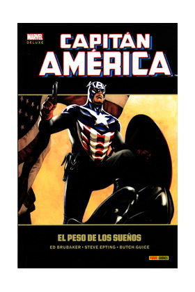 CAPITAN AMERICA 06. EL PESO DE LOS SUEÑOS (MARVEL DELUXE)