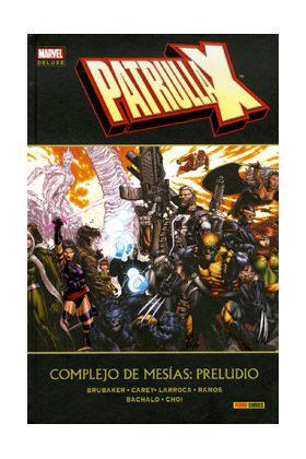 PATRULLA-X. COMPLEJO DE MESIAS: PRELUDIO  (MARVEL DELUXE)