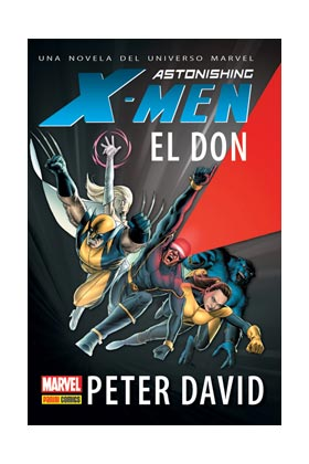 ASTONISHING X-MEN EL DON: UNA NOVELA DEL UNIVERSO MARVEL