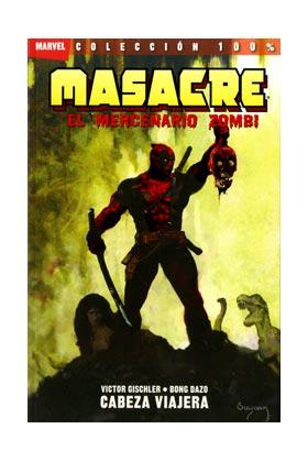 MASACRE: EL MERCENARIO ZOMBIE 01. CABEZA VIAJERA
