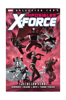 IMPOSIBLES X-FORCE 05. EJECUCIÓN FINAL