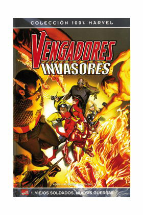 VENGADORES / INVASORES 01: VIEJOS SOLDADOS, NUEVAS GUERRAS