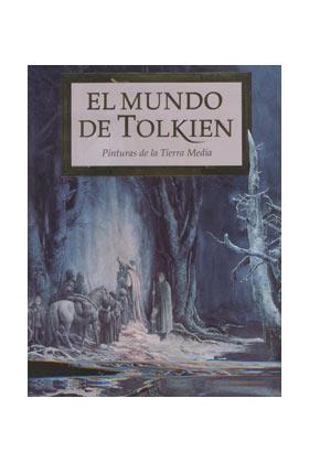 EL MUNDO DE TOLKIEN. PINTURAS DE LA TIERRA MEDIA