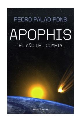 APOPHIS. EL AÑO DEL COMETA