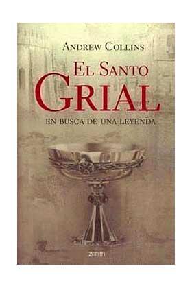 EL SANTO GRIAL . EN BUSCA DE LA LEYENDA