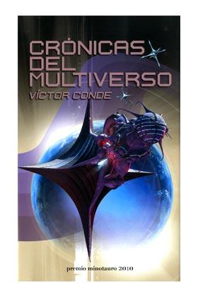 CRONICAS DEL MULTIVERSO  (PREMIO MINOTAURO 2010)