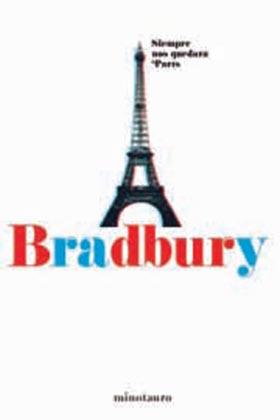 SIEMPRE NOS QUEDARA PARIS. BRADBURY