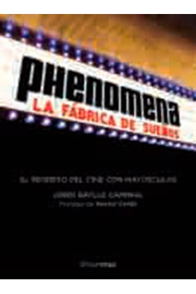 EL CINE SEGUN PHENOMENA. UN VIAJE A LA ILUSION EN 40 PELICULAS