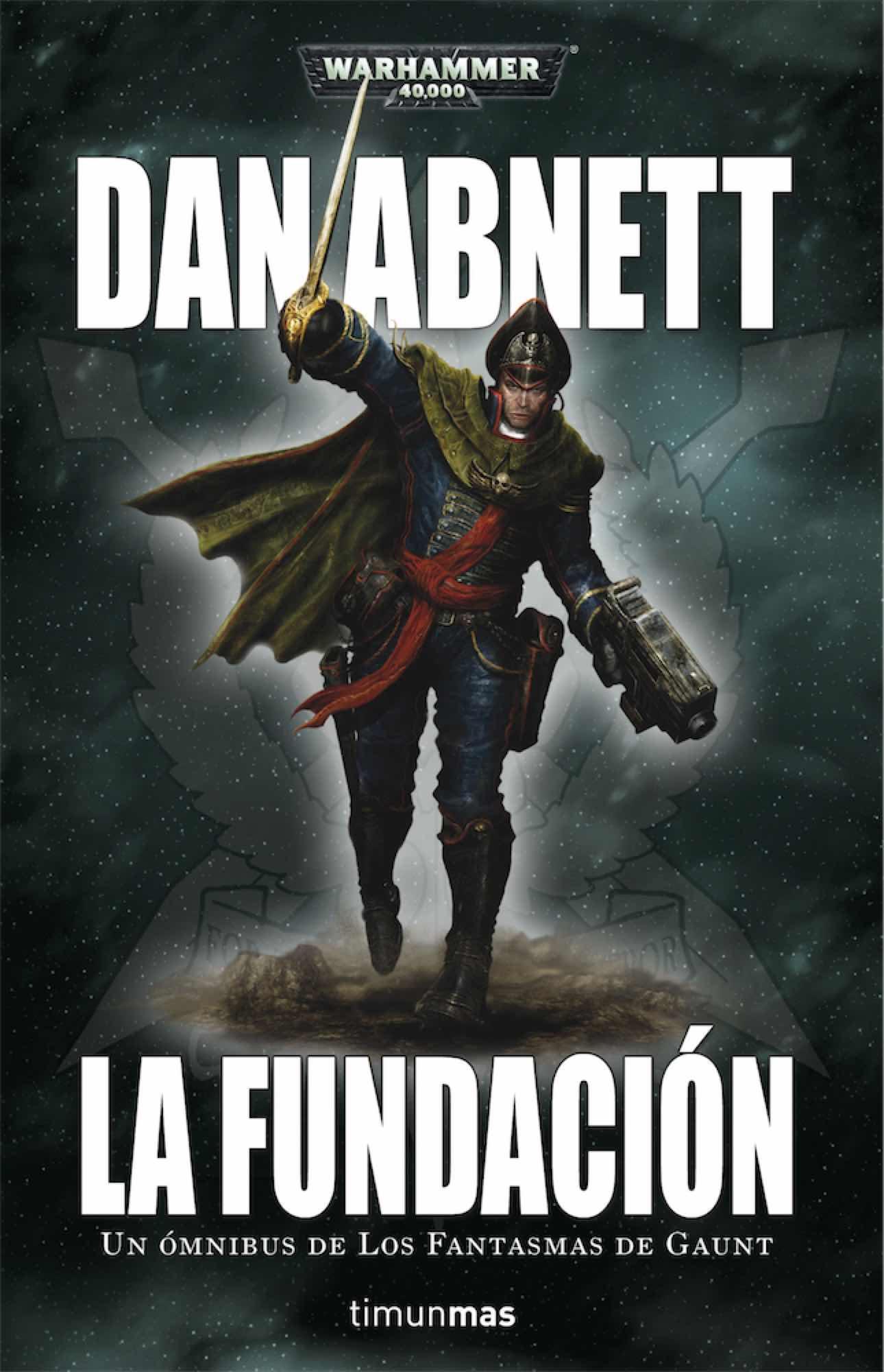 LA FUNDACION. LOS FANTASMAS DE GAUNT (PRIMER OMNIBUS)