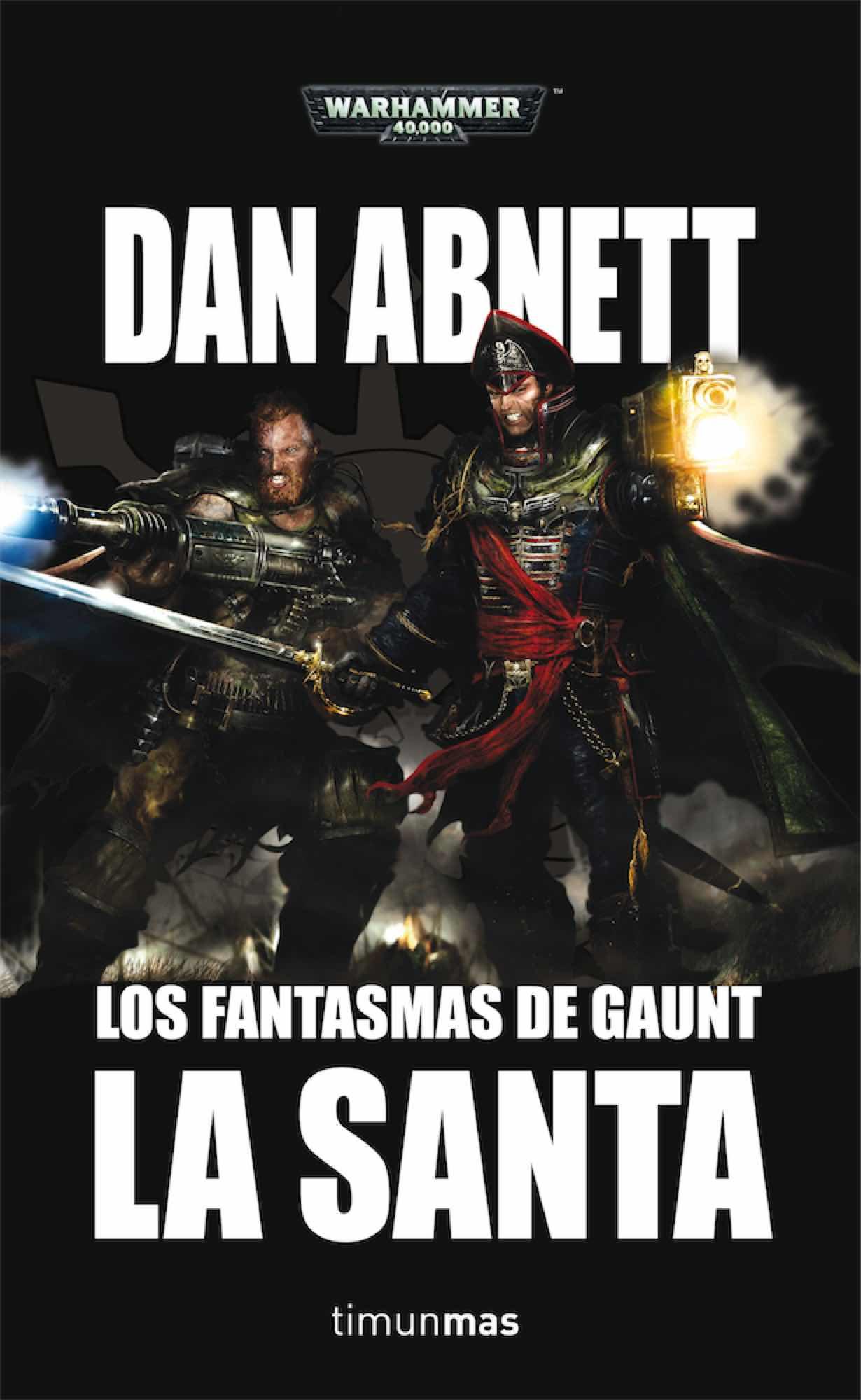 LA SANTA. LOS FANTASMAS DE GAUNT (SEGUNDO OMNIBUS)