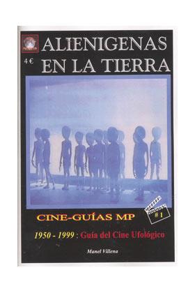 ALIENIGENAS EN LA TIERRA 1950-1999: GUIA DEL CINE UFOLOGICO