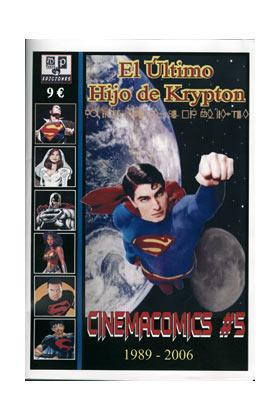 CINEMACOMICS 05. EL ULTIMO HIJO DE KRYPTON 1989-2006