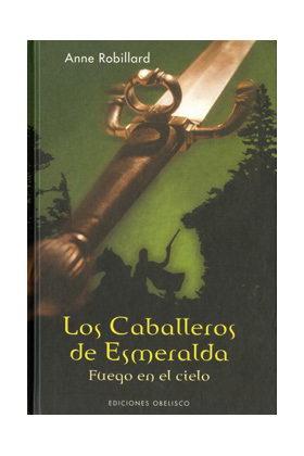 FUEGO EN EL CIELO (LOS CABALLEROS DE ESMERALDA 01)