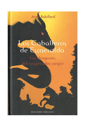 LOS DRAGONES DEL EMPERADOR NEGRO (LOS CABALLEROS DE ESMERALDA 02)