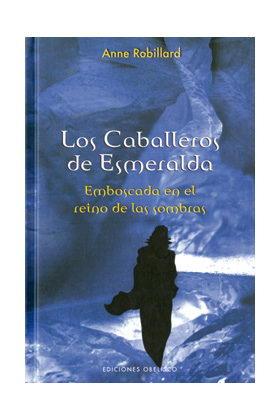 EMBOSCADA EN EL REINO DE LAS SOMBRAS (LOS CABALLEROS DE ESMERALDA 03)