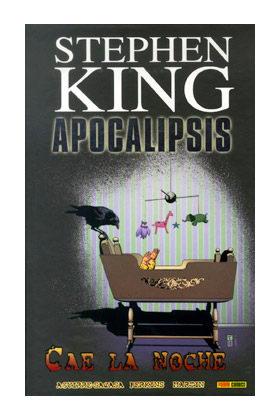 APOCALIPSIS DE STEPHEN KING 06. CAE LA NOCHE