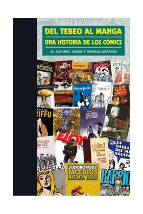 DEL TEBEO AL MANGA 10. UNA HISTORIA DE LOS COMICS