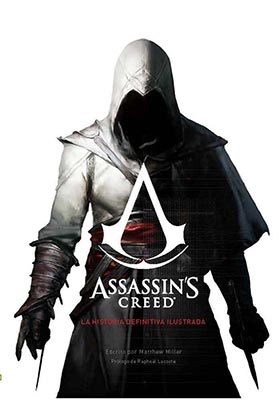 ASSASSIN'S CREED. LA HISTORIA DEFINITIVA ILUSTRADA
