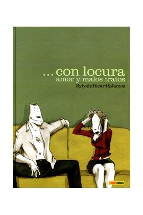 CON LOCURA. AMOR Y MALOS TRATOS