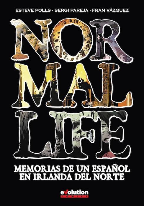 NORMAL LIFE. MEMORIAS DE UN ESPAÑOL EN IRLANDA DEL NORTE