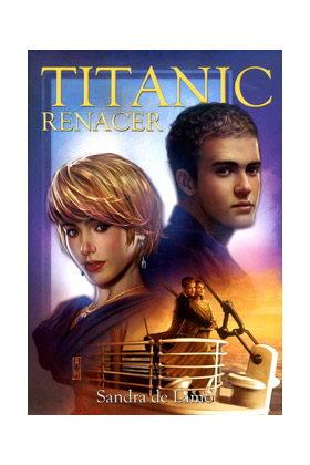 TITANIC. RENACER (NOVELA)