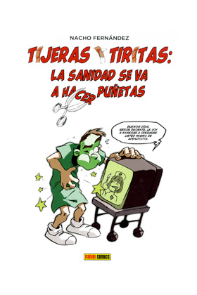 TIJERAS Y TIRITAS. LA SANIDAD SE VA A HACER PUÑETAS  (COMIC)