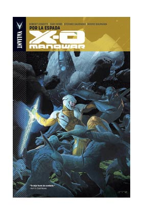 X-O MANOWAR 01: POR LA ESPADA